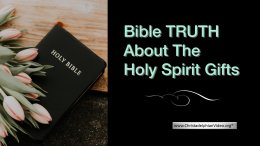Bible TRUTH About The Holy Spirit Gifts