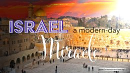 Israel:  A modern-day Miracle