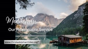 Stop & Think Meditations: Our reasonable Service -How is your ecclesia?