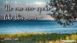 """Thought for October 15th. """"NO ONE EVER SPOKE LIKE THIS MAN"""""""