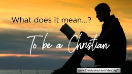 Bible Questions: What does it mean to be a Christian?