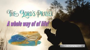 The Lord's Prayer: A whole way of Life