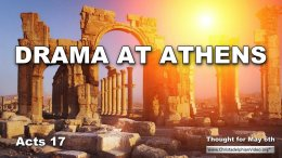 """Daily Readings & Thought for May 6th. """"DRAMA AT ATHENS"""""""