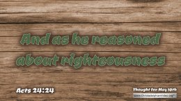 """Daily Readings & Thought for May 10th. """"AS HE REASONED ABOUT ..."""""""