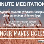 Minute Meditation Video Episode: Anger Makes Holes!