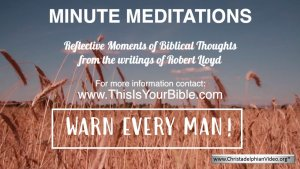 Minute Meditation Video Episode: Warn Every Man