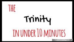 The Trinity Explained in under 10 minutes!