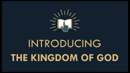 The Gospel Online: Webinar Class #4 'Introducing the Kingdom of God'
