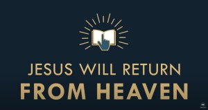 The gospel Online: #20 Jesus will return from heaven