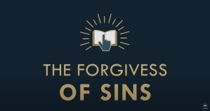 The gospel Online: #21 'The Forgiveness of Sins'