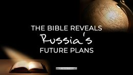 Ezekiel 38: The Bible Reveals Russia's Future Plans