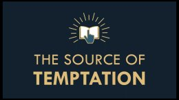 The Gospel Online #10  'The Source of Temptation'