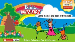 Lesson from the Bible for Children: - Jesus and the Lame man at the pool of Bethesda