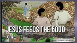 Lesson from the Bible for Children: - The feeding of the 5000 (John 6:1-13)