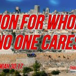 "Daily Readings & Thought for August  9th. ""ZION FOR WHOM NO ONE CARES"""