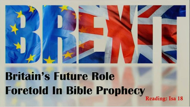 Brexit; Britain's Future role foretold in the Bible