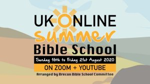 UK Online Summer Bible School 2020: Tuesday 18th August