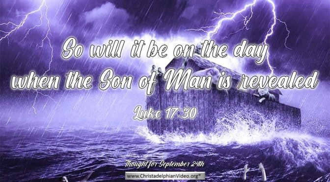 "Daily Readings & Thought for September 24th. ""SO IT WILL BE ON THE DAY WHEN ..."""