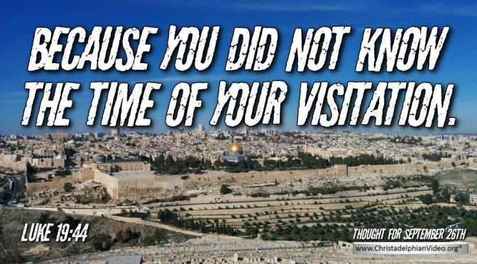 """Daily Readings & Thought for September  26th. """"BECAUSE YOU DID NOT KNOW"""""""