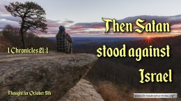 """Daily Readings & Thought for October 5th.""""THEN SATAN STOOD ..."""""""