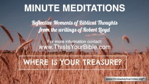 Minute Meditation Video Episode: Where is your Treasure