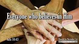 "Daily Readings & Thought for November 1st. ""EVERYONE WHO BELIEVES IN HIM"""