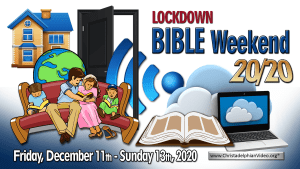 LOCKDOWN Bible Weekend 2020 (11th-13th Dec (God Willing)