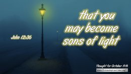 "Daily Readings & Thought for October 19th. ""THAT YOU MAY BECOME …"""