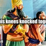 "Daily Readings & Thought for October 27th.  ""HIS KNEES KNOCKED TOGETHER"""