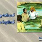 "Daily Readings & Thought for October 30th. ""WHEN THEY BELIEVED … THEY WERE BAPTISED"""