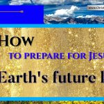 How to prepare for Jesus…Earth's future king