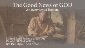 The Good News of God - An Overview of Romans - 3 Videos