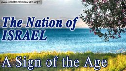 The Nation of Israel: A sign for the end of an age