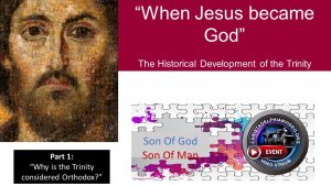 When Jesus Became God - 2 Videos
