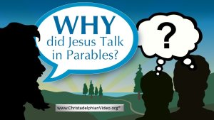 Why did Jesus talk in parables?