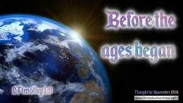 "Daily Readings & Thought for November 24th. ""BEFORE THE AGES BEGAN"""