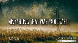 "Daily Readings & Thought for November  7th. ""… ANYTHING THAT WAS PROFITABLE"""""