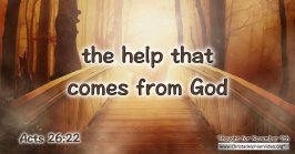 "Daily Readings & Thought for November 9th. ""THE HELP THAT COMES FROM GOD"""