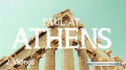 Paul at Athens - 2 Videos