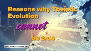 Reasons why Theistic Evolution / GDE cannot be True.