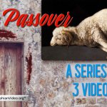 The Passover Bible Study Series – 3 Videos