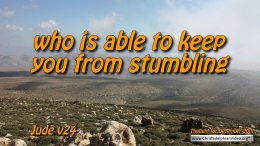 "Daily Readings & Thought for December 20th. ""WHO IS ABLE TO KEEP YOU FROM STUMBLING"""