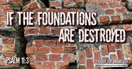 "Daily Readings & Thought for January 5th. ""IF THE FOUNDATIONS ARE DESTROYED"""