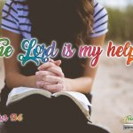 "Daily Readings & Thought for December 6th. ""THE LORD IS MY HELPER"""