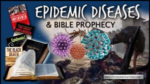 Epidemic Diseases & Bible Prophecy