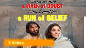 A Walk of Doubt; To a Run of Belief - 3 Videos