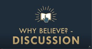 The Gospel Online:'Why Believe?' Panel discussion introduction.