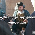 "Daily Readings & Thought for January 17th.  ""DO YOU BEGRUDGE MY …"""
