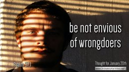 "Daily Readings & Thought for January 20th. ""BE NOT ENVIOUS OF …"""