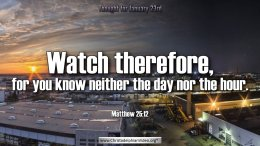 """Daily Readings & Thought for January 23rd. """"YOU KNOW NEITHER THE DAY, NOR THE HOUR"""""""